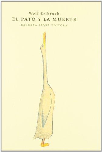 El pato y la muerte (Cuentos (barbara Fiore))