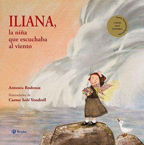Iliana, la niña que escuchaba al viento (Albumes Ilustrados (bruño))