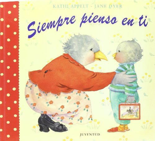 Siempre Pienso En Ti / Always Thinking About You (Spanish Edition) by Kathi Appelt...
