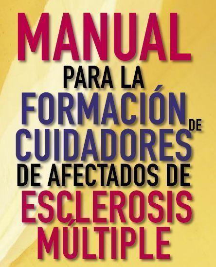 Manual para la formacion de cuidadores de afectados de esclerosis multiple