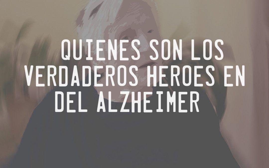 Los héroes del Alzheimer